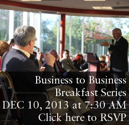 Business to Business Breakfast Series, July 9, 2013 at 7:30 AM.  More information coming soon.